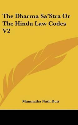 The Dharma Sa'stra Or The Hindu Law Codes V2 by Manmatha Nath Dutt image