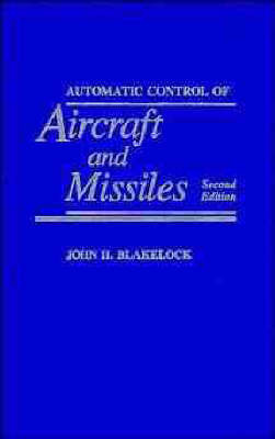 Automatic Control of Aircraft and Missiles by John H. Blakelock