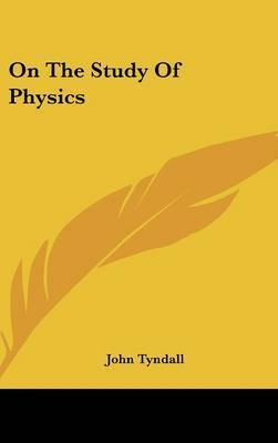 On the Study of Physics by John Tyndall