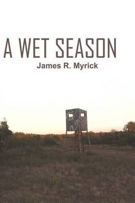 A Wet Season by James R. Myrick image