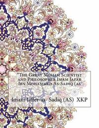 The Great Muslim Scientist and Philosopher Imam Jafar Ibn Mohammed As-Sadiq (as by Imam Jaffer-As-Sadiq (As) image