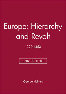Europe: Hierarchy and Revolt by George Holmes