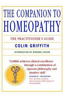 The Companion to Homeopathy: The Practitioner's Guide by Colin Griffith image