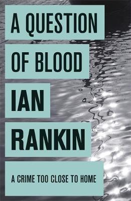 A Question of Blood (Inspector Rebus #14) by Ian Rankin
