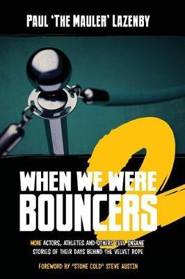 When We Were Bouncers 2 by Paul Lazenby