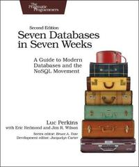 Seven Databases in Seven Weeks 2e by Luc Perkins image