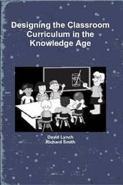 Designing the Classroom Curriculum by David Lynch