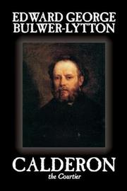 Calderon the Courtier by Edward Bulwer Lytton image