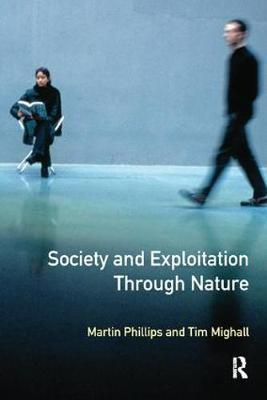 Society and Exploitation Through Nature by Martin Phillips