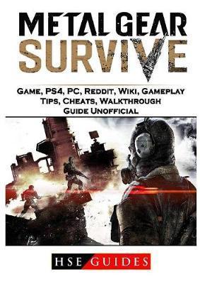 Metal Gear Survive Game, Ps4, Pc, Reddit, Wiki, Gameplay, Tips