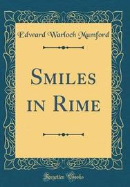 Smiles in Rime (Classic Reprint) by Edward Warloch Mumford image
