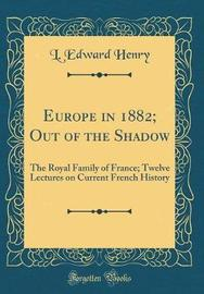Europe in 1882; Out of the Shadow by L Edward Henry image