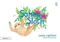Sammy Sloth by Louise Lightfoot