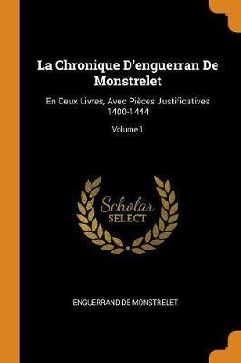 La Chronique d'Enguerran de Monstrelet by Enguerrand De Monstrelet