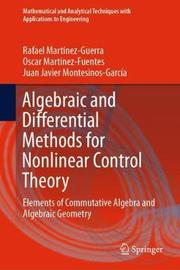 Algebraic and Differential Methods for Nonlinear Control Theory by Rafael Martinez-Guerra