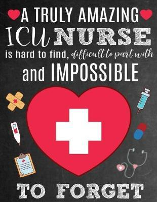 A Truly Amazing ICU Nurse Is Hard To Find, Difficult To Part With And Impossible To Forget by Sentiments Studios