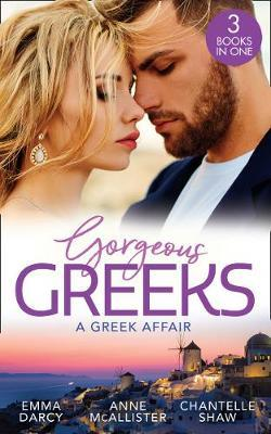 Gorgeous Greeks: A Greek Affair by Emma Darcy