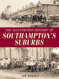 The Illustrated History of Southampton's Suburbs by Jim Brown image