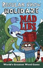 Regular Show Holidaze Mad Libs by Karl Jones