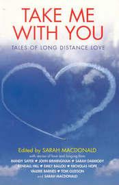 Take Me With You by Sarah Macdonald