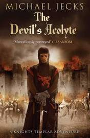 The Devil's Acolyte by Michael Jecks