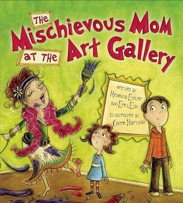 The Mischievous Mom at the Art Gallery by Rebecca Eckler image