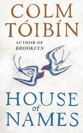 House of Names by Colm Toibin image