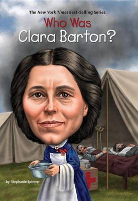 Who Was Clara Barton? by Stephanie Spinner image