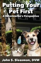 Putting Your Pet First by John S Sleasman image