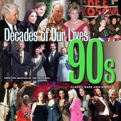 1990's: Decades - Classic Rare and Unseen
