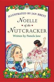 Noelle of the Nutcracker by Jan Brett