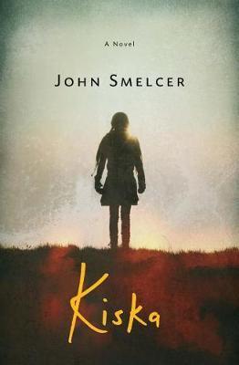 Kiska by John E Smelcer