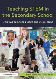 Teaching STEM in the Secondary School by Frank Banks