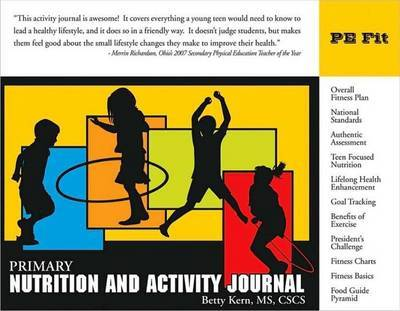 Primary Nutrition and Activity Journal by Betty Kern