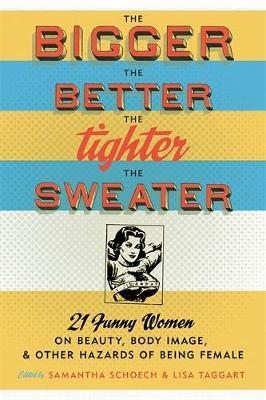 The Bigger the Better, the Tighter the Sweater by Lisa Taggart