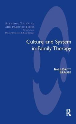 Culture and System in Family Therapy by Inga Britt Krause image