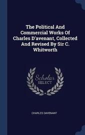 The Political and Commercial Works of Charles D'Avenant, Collected and Revised by Sir C. Whitworth by Charles Davenant image