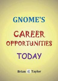 Gnome's Career Opportunities Today by Brian F. Taylor
