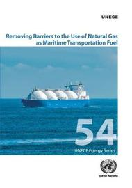 Removing Barriers to the Use of Natural Gas as Maritime Transportation Fuel by United Nations Economic Commission for Europe