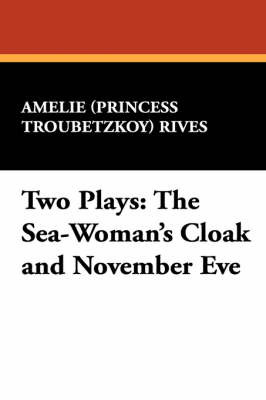 Two Plays by Amelie (Princess Troubetzkoy) Rives image