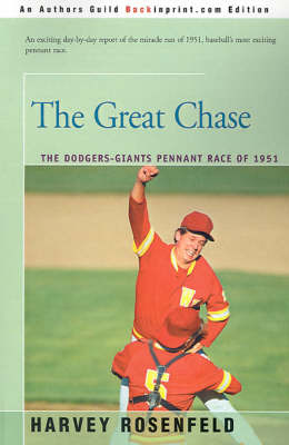 The Great Chase: The Dodger-Giants Pennant Race of 1951 by Harvey Rosenfeld image