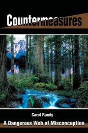 Countermeasures: A Dangerous Web of Misconception by Carol Randy image