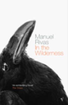 In The Wilderness by Manuel Rivas
