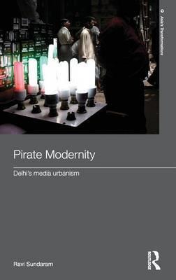 Pirate Modernity by Ravi Sundaram