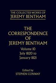 The Collected Works of Jeremy Bentham: Correspondence: Volume 10 by Jeremy Bentham image