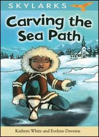 Carving the Sea Path by Kathryn White image