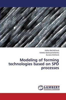 Modeling of Forming Technologies Based on SPD Processes by Macha Kova Adela image