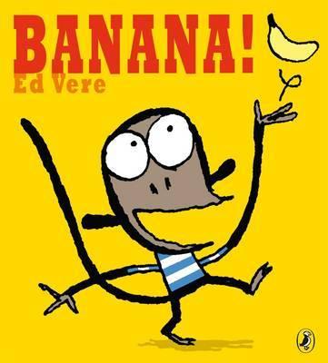 Banana! by Ed Vere