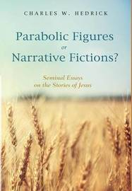 Parabolic Figures or Narrative Fictions? by Charles W Hedrick