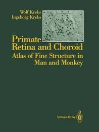 Primate Retina and Choroid by Wolf Krebs